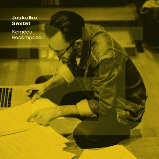Okładka płyty Jaskulke Sekstet: Komeda Recomposed