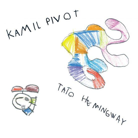 Okładka płyty Kamil Pivot: Tato Hemingway