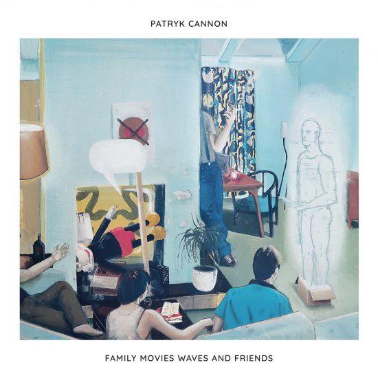 Okładka płyty Patryk Cannon: Family Movies Waves and Friends