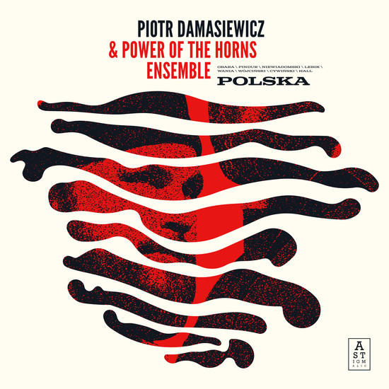 Piotr Damasiewicz & Power Of The Horns Ensemble: Polska