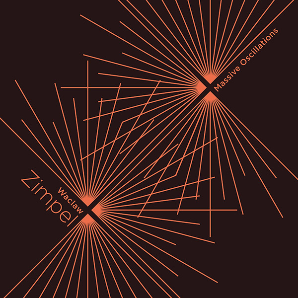 Wacław Zimpel: Massive Oscillations
