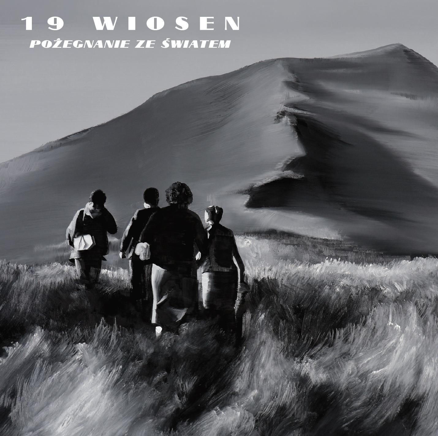 19 Wiosen - Pożegnanie ze Światem