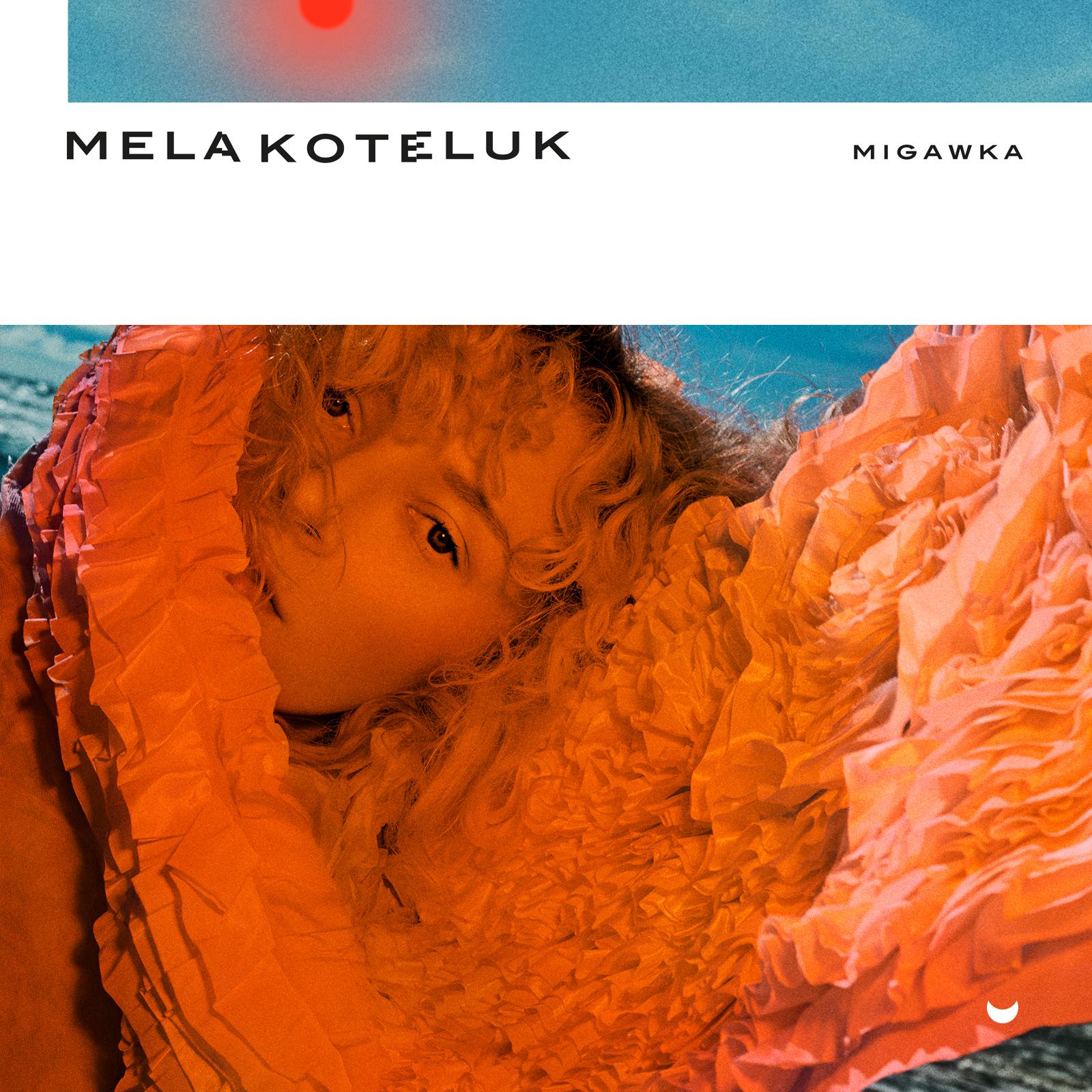 Mela Koteluk - Migawka