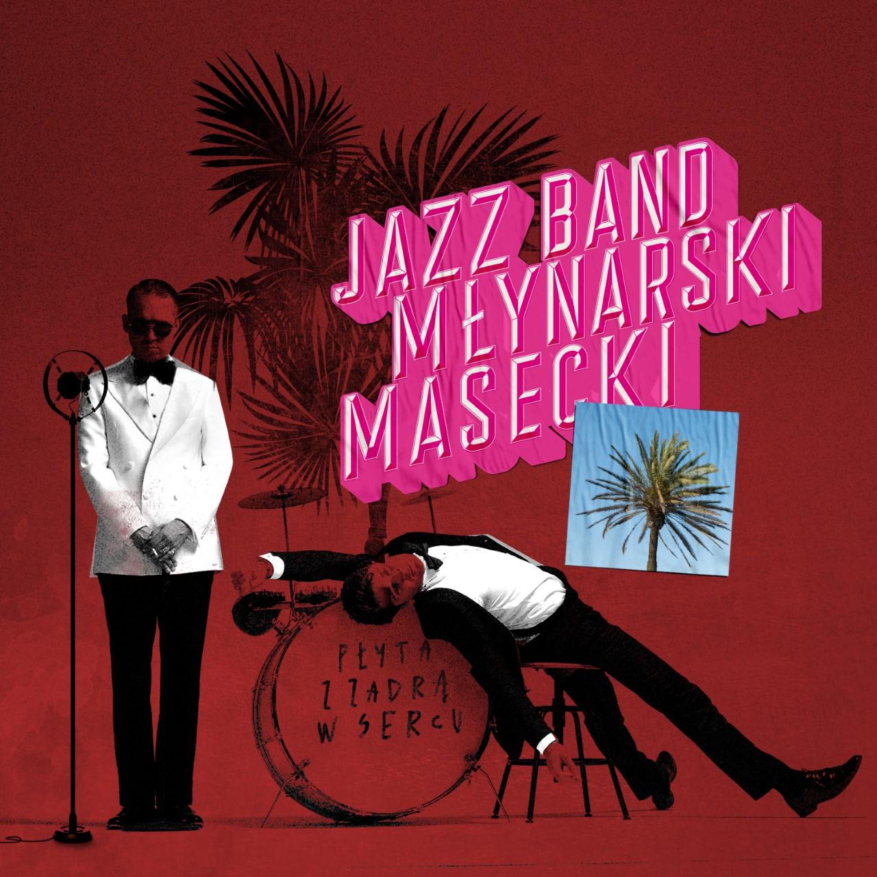 Jazz Band Mlynarski Masecki - Płyta z zadrą w sercu