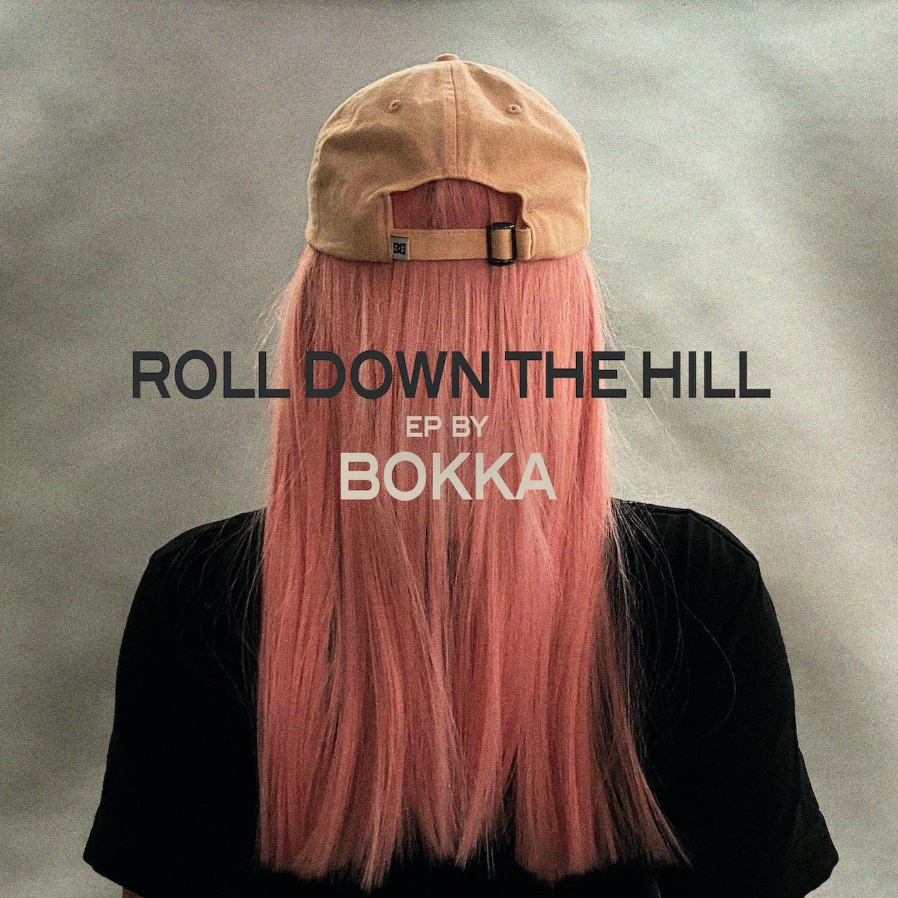 BOKKA - Roll Down The Hill