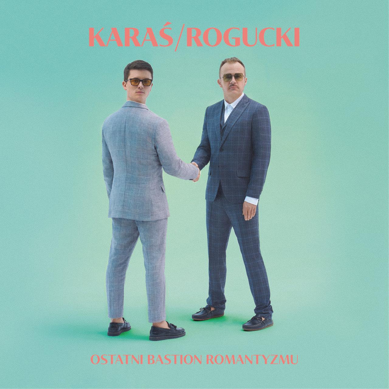 KARAŚ/ROGUCKI - Ostatni Bastion Romantyzmu