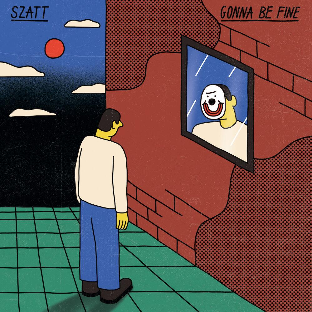 Szatt - Gonna Be Fine